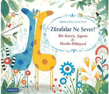 Zürafalar Ne Sever : Bir Kıtırtı Şıpırtı - Mırıltı Hikayesi