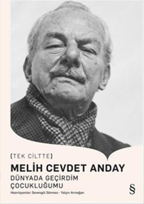 Melih Cevdet Anday - Dünyada Geçirdim Çocukluğumu - Tek Ciltte