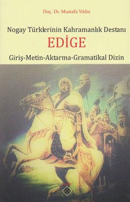 Nogay Türkleri'nin Kahramanlık Destanı Edige
