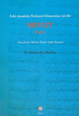 Eski Anadolu Türkçesi Dönemine Ait Bir Mevlit Metni