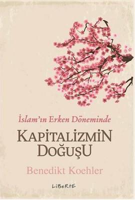 İslam'ın Erken Döneminde Kapitalizmin Doğuşu