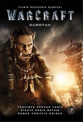 Warcraft Durotan - Filmin Öncesinin Hikayesi