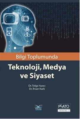 Bilgi Toplumunda Teknoloji, Medya ve Siyaset
