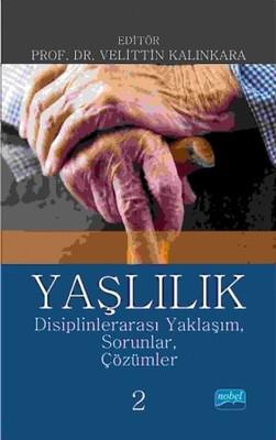 Yaşlılık Disiplinlerarası Yaklaşım, Sorunlar, Çözümler 2