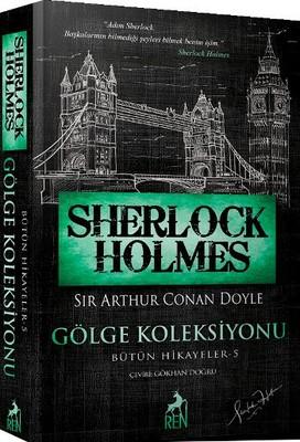 Sherlock Holmes - Gölge Koleksiyonu - Bütün Hikayeler 5