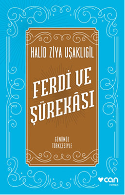 Ferdi ve Şürekası - Günümüz Türkçesiyle