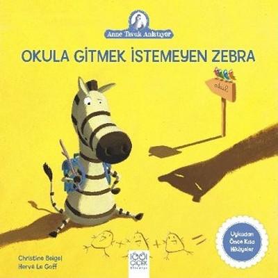 Okula Gitmek İstemeyen Zebra-Anne Tavuk Anlatıyor