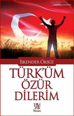 Türk'üm Özür Dilerim