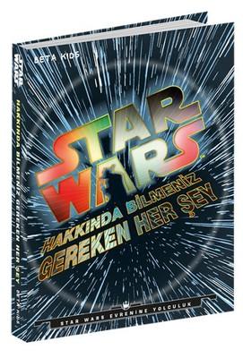 Star Wars - Hakkında Bilmeniz Gereken Her Şey