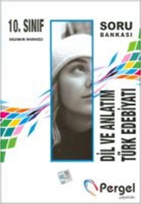 Pergel 10.Sınıf Dil ve Anlatım Türk Edebiyatı Soru Bankası