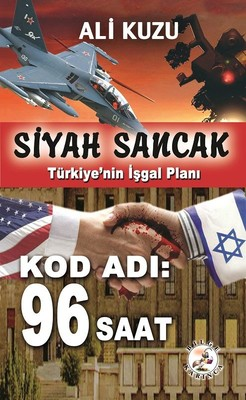 Siyah Sancak - Türkiye'nin İş Planı - Kod Adı 96 Saat