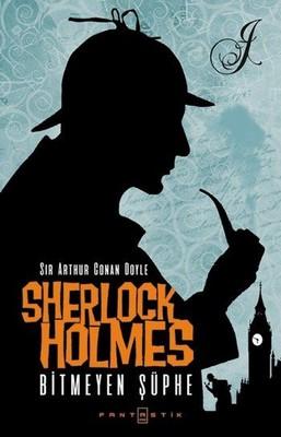 Sherlock Holmes - Bitmeyen Şüphe