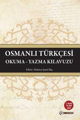 Osmanlı Türkçesi Okuma Yazma Kılavuzu