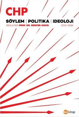 CHP - Söylem - Politika - İdeoloji