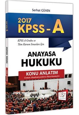 2017 KPSS-A Grubu ve Tüm Kurum Sınavları İçin Konu Anlatımlı Anayasa Hukuku