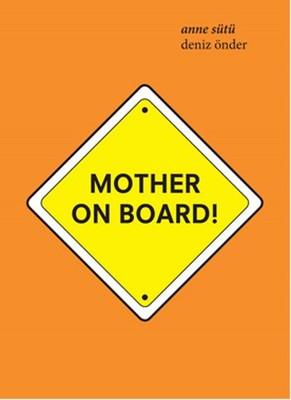 Anne Sütü-Mother On Board!