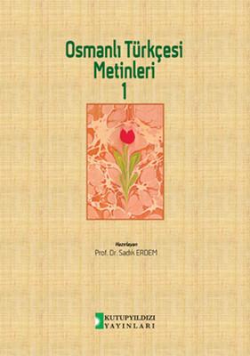 Osmanlı Türkçesi Metinleri 1