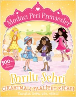 Modacı Peri Prensesler-Parıltı Şehri Çıkartmalı Faaliyet Kitabı