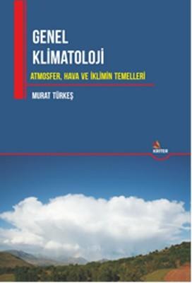 Genel Klimatoloji Atmosfer,Hava ve İklimin Temelleri