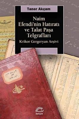 Naim Efendi'nin Hatıratı ve Talat PaşaTelgrafları