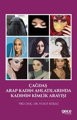 Çağdaş Arap Kadın Anlatılarında Kadının Kimlik Arayışı
