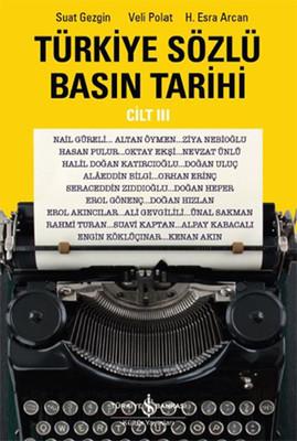 Türkiye Sözlü Basın Tarihi - Cilt 3