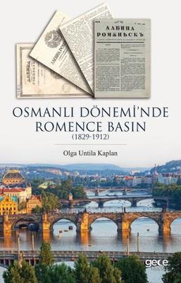 Osmanlı Dönemi'nde Romence Basın 1829-1912