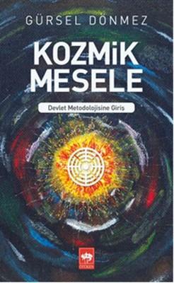Kozmik Mesele-Devlet Metedolojisine Giriş