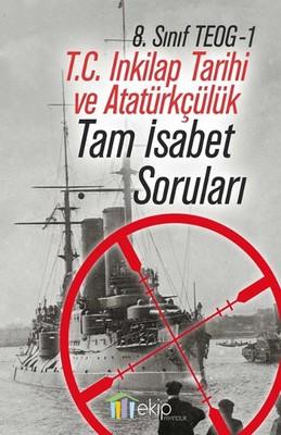 8.Sınıf TEOG-1 T.C. Inkilap Tarihi ve AtatürkçülükTam İsabet Soruları