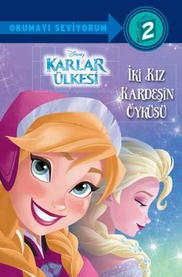 Disney Okumayı Seviyorum 2-Karlar Ülkesi-İki Kız Kardeşin Öyküsü
