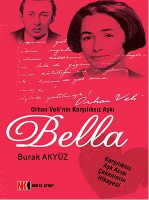 Bella-Orhan Veli'nin Karşılıksız Aşkı