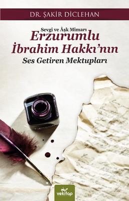 Sevgi ve Aşk Mimari Erzurumlu İbrahim Hakkı'nın Ses Getiren Mektupları