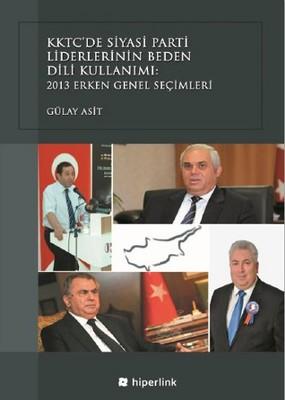 KKTC'de Siyasi Parti Liderlerinin Beden Dili Kullanımı - 2013 Erken Genel Seçimleri