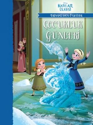 Disney Karlar Ülkesi Erindel'den Öyküler - Çocukluk Günleri