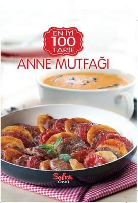Sofra Özel En İyi 100 Tarif-Anne Mutfağı