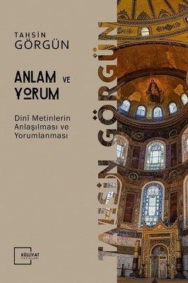 Anlam ve Yorum - Dini Metinlerin Anlaşılması ve Yorumlanması