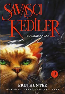 Savaşçı Kediler-Zor Zamanlar