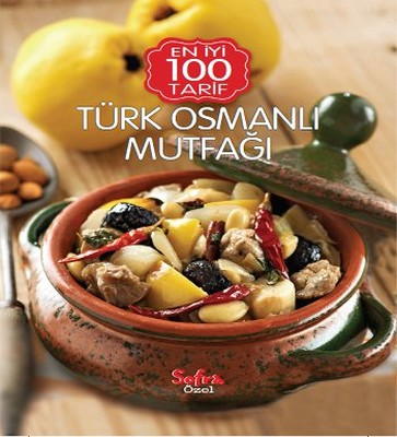 Sofra Özel En İyi 100 Tarif-Türk Osmanlı Mutfağı