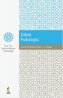 Zekat Psikolojisi - Kur'an Psikoloji Atlası 4.Kitap