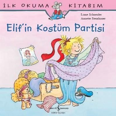 İlk Okuma Kitabım - Elif'in Kostüm Partisi