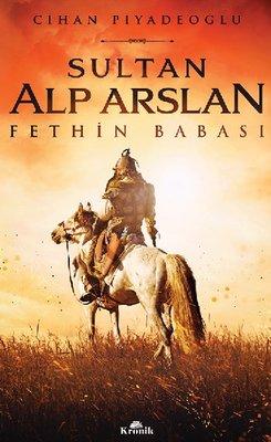 Sultan Alp Arslan - Fethin Babası