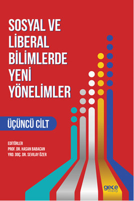 Sosyal ve Liberal Bilimlerde Yeni Yönelimler Cilt 3
