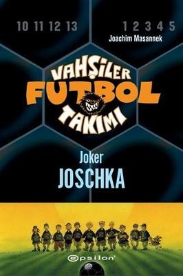 Vahşiler Futbol Takımı-9-Joker Joschka