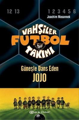 Vahşiler Futbol Takımı 11-Güneşle Dans Eden Jojo