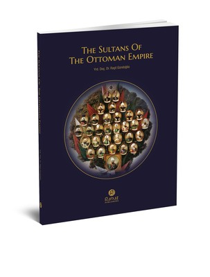 The Sultans of The Ottoman Empire