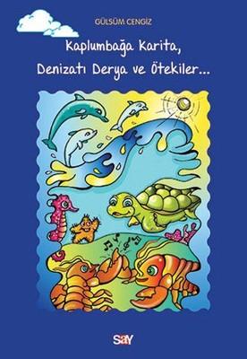 Kaplumbağa Karita, Denizatı Derya ve Ötekiler...