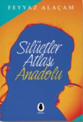 Silüetler Atlası Anadolu