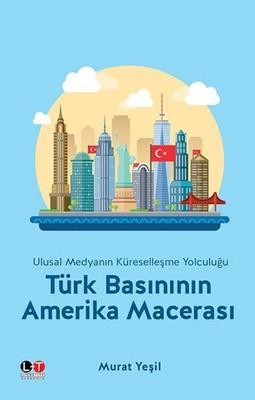 Türk Basınının Amerika Macerası