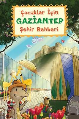 Çocuklar İçin Gaziantep Şehir Rehberi