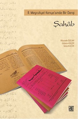Şahab 2. Meşrutiyet Konya'sında Bir Dergi